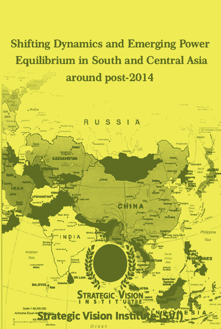 Shifting Dynamics and Emerging Power Equilibrium in South and Central Asia around Post 2014