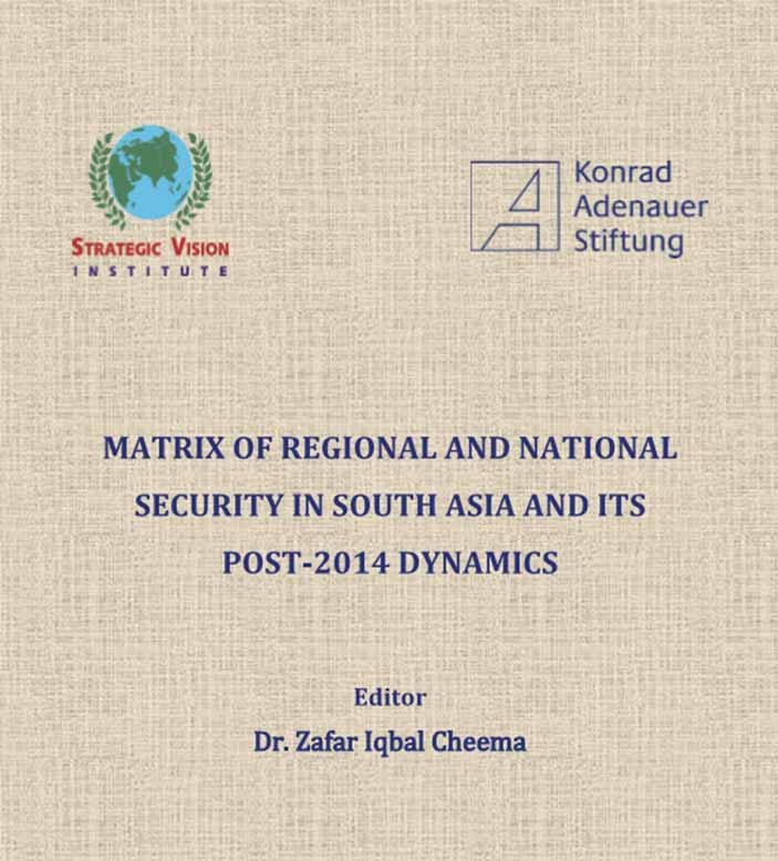 Matrix of Regional and National Security in South Asia and its Post – 2014 Dynamics