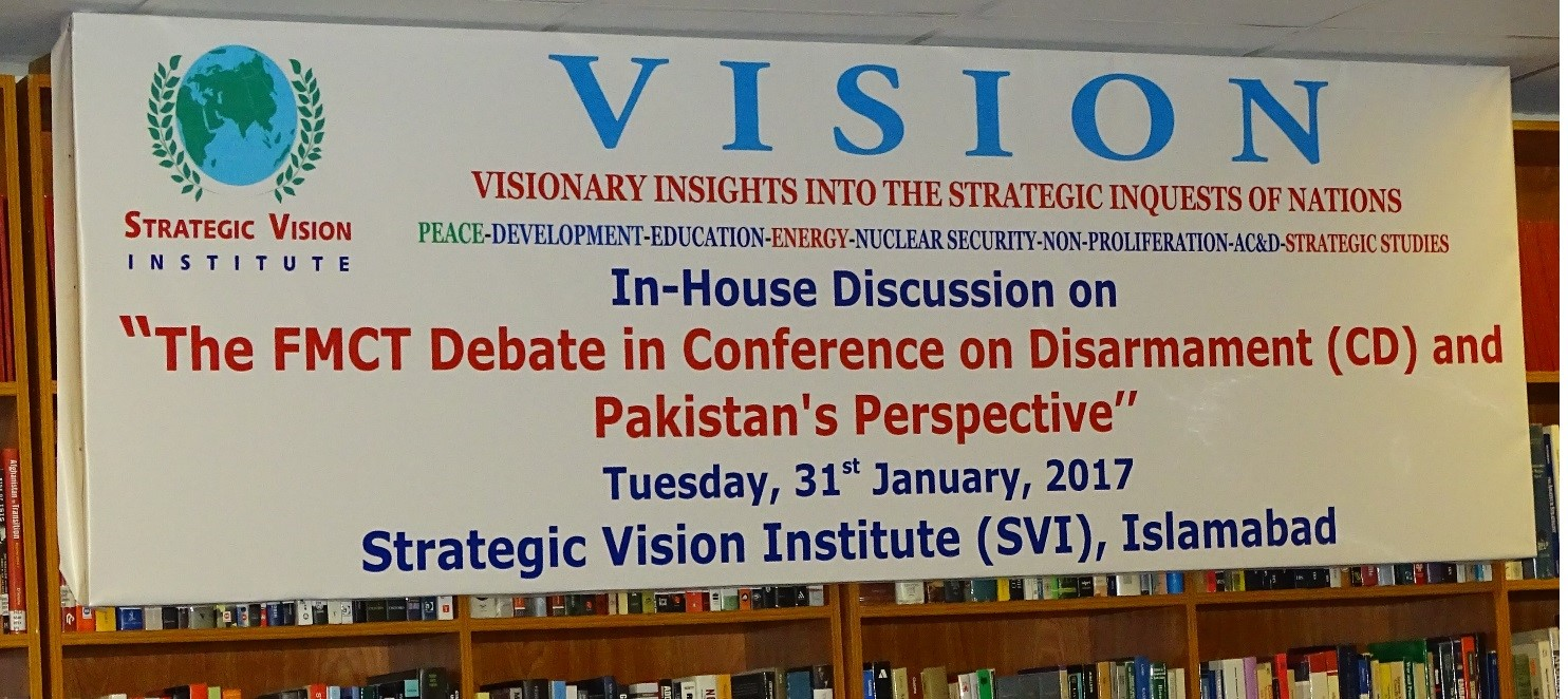 """Report on """"Pakistan's Perspective on FMCT Debate in CD and Ballistic Missiles Tests and Implications for Strategic Stability"""" – January 31, 2017"""